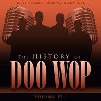 The History of Doo Wop, Vol. 19 (50 Unforgettable Doo Wop Tracks) — The Clovers