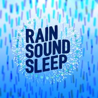 Rain Sound Sleep: Natural Soothing, Meditation Aid, Peaceful Relaxation, Zen, Catharsis — сборник