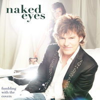 Fumbling With The Covers — Naked Eyes