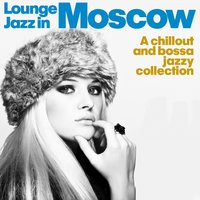 Lounge Jazz in Moscow — сборник