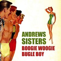 Boogie Woogie Bugle Boy — The Andrews Sisters