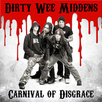 Carnival Of Disgrace — Dirty Wee Middens