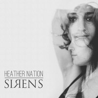Sirens — Heather Nation