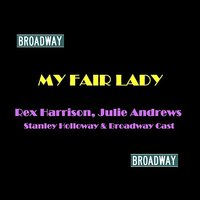 My Fair Lady — Rex Harrison, Julie Andrews & Stanley Holloway
