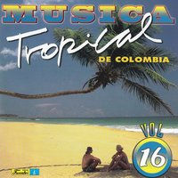 Música Tropical de Colombia, Vol. 16 — сборник