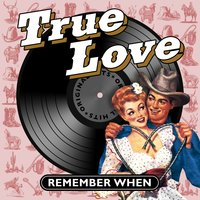 True Love - Remember When — сборник