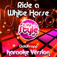 Ride a White Horse (In the Style of Goldfrapp) - Single — Ameritz Audio Karaoke