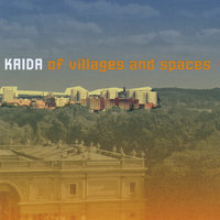 Of Villages and Spaces — Kaida