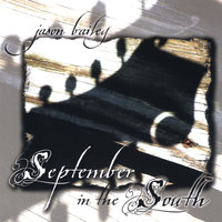 September in the South — Jason Bailey