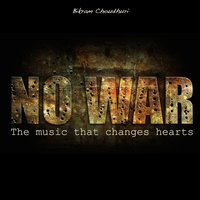No War! (The Music That Changes Hearts) — Bikram Choudhuri