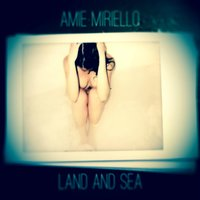 Land and Sea — Amie Miriello