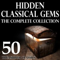 Hidden Classical Gems - The Complete Collection 50 Treasured Classics — сборник