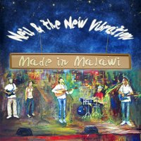 Made in Malawi — Neil & the New Vibration