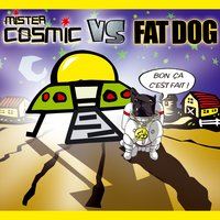 Mister cosmic vs fat dog — сборник