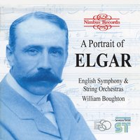 A Portrait of Elgar — Эдуард Элгар, William Boughton, English String Orchestra, English Symphony Orchestra, English Symphony Orchestra|English String Orchestra