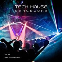 Tech House Barcelona, Vol. 01 — сборник