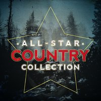 All-Star Country Collection — New Country Collective, Top Country All-Stars, New Country Collective|Top Country All-Stars