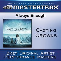 Always Enough — Casting Crowns