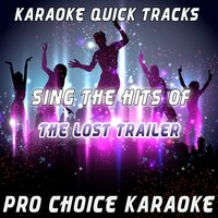 Karaoke Quick Tracks: Sing the Hits of The Lost Trailer — Pro Choice Karaoke