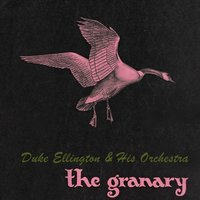The Granary — Duke Ellington & His Orchestra