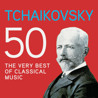 Tchaikovsky 50, The Very Best Of Classical Music — сборник