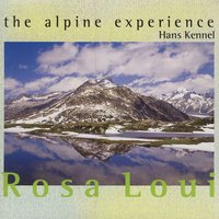 Rosa Loui — The Alpine Experience