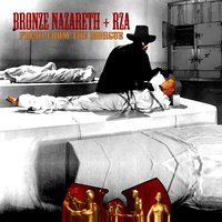 Fresh from the Morgue — RZA, Bronze Nazareth