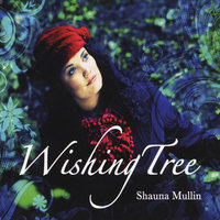 Wishing Tree — Shauna Mullin