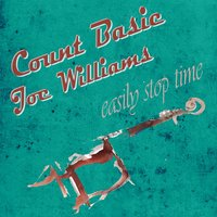 Easily Stop Time — Count Basie, Joe Williams