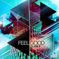 Feel Good — Clyde P, Sergy