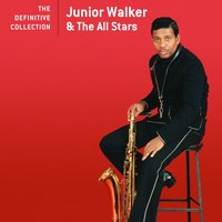 The Definitive Collection — Jr. Walker & The All Stars