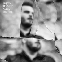 Carry the Fire — Dustin Kensrue