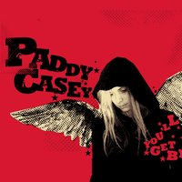 You'll Get By — Paddy Casey