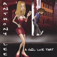 A Girl Like That — Anthony Lee