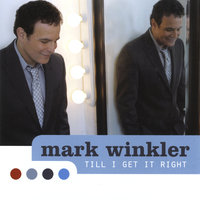 Till I Get It Right — Mark Winkler