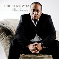 "The JOURNEY — KEITH ""Bubby"" WEBB"