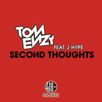 Second Thoughts — J-Hype, Tom Enzy, Tom Enzy, J-Hype