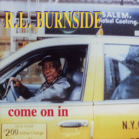 Come On In — R.L. Burnside