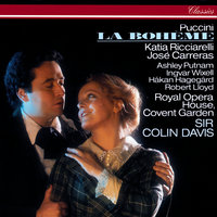 Puccini: La Bohème — José Carreras, Orchestra of the Royal Opera House, Covent Garden, Chorus of the Royal Opera House, Covent Garden, Robert Lloyd, Sir Colin Davis, Ingvar Wixell