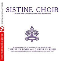 Selections From The Soundtracks Of The Motion Pictures Christ Is Born And Christ Is Risen — The Sistine Choir