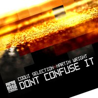 Don't Confuse It — Coqui Selection, Martin Wright