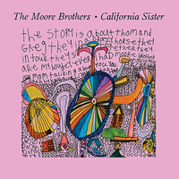 California Sister — The Moore Brothers