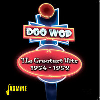 Doo-Wop - The Greatest Hits 1954 - 1958 — сборник