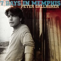 7 Days In Memphis — Peter Gallagher