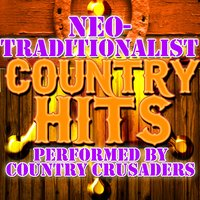 Neo-Traditionalist Country Hits — Country Crusaders