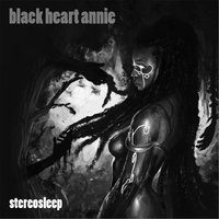 Black Heart Annie — Stereosleep