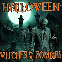HALLOWEEN: WITCHES and ZOMBIES — Halloween DJ's and Sound Effects, Witches and Zombies