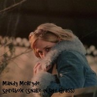 Spiritbox (Snake in the Grass) — Mandy McBryde