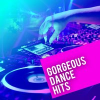 Gorgeous Dance Hits — Dance Hits