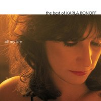 The Best Of Karla Bonoff: All My Life — Karla Bonoff